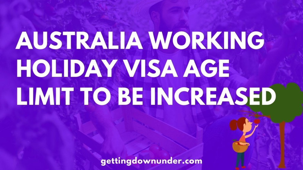 Australia Working Holiday Visa Age Limit To Be Increased