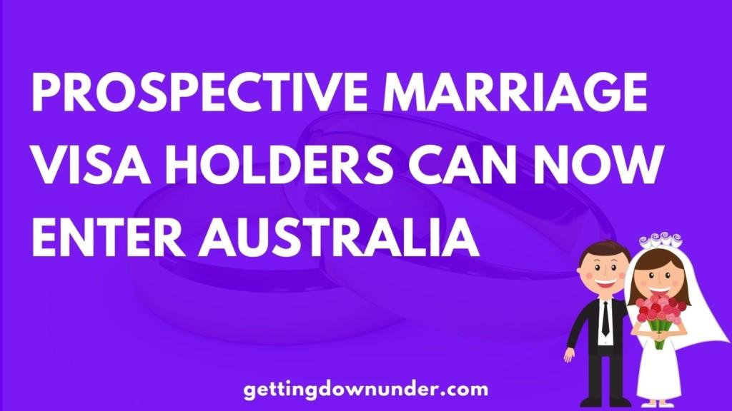 Prospective Marriage Visa Holders Can Now Enter Australia